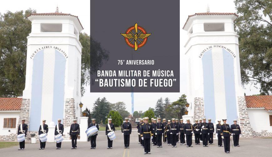 """75º Aniversario de la Banda Militar de Música """"Bautismo de Fuego"""""""